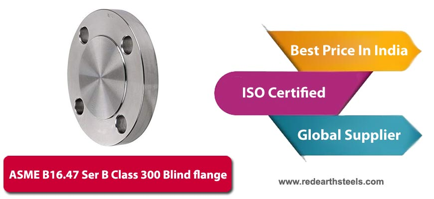 ASME B16.47 class 300 series B Blind Flanges